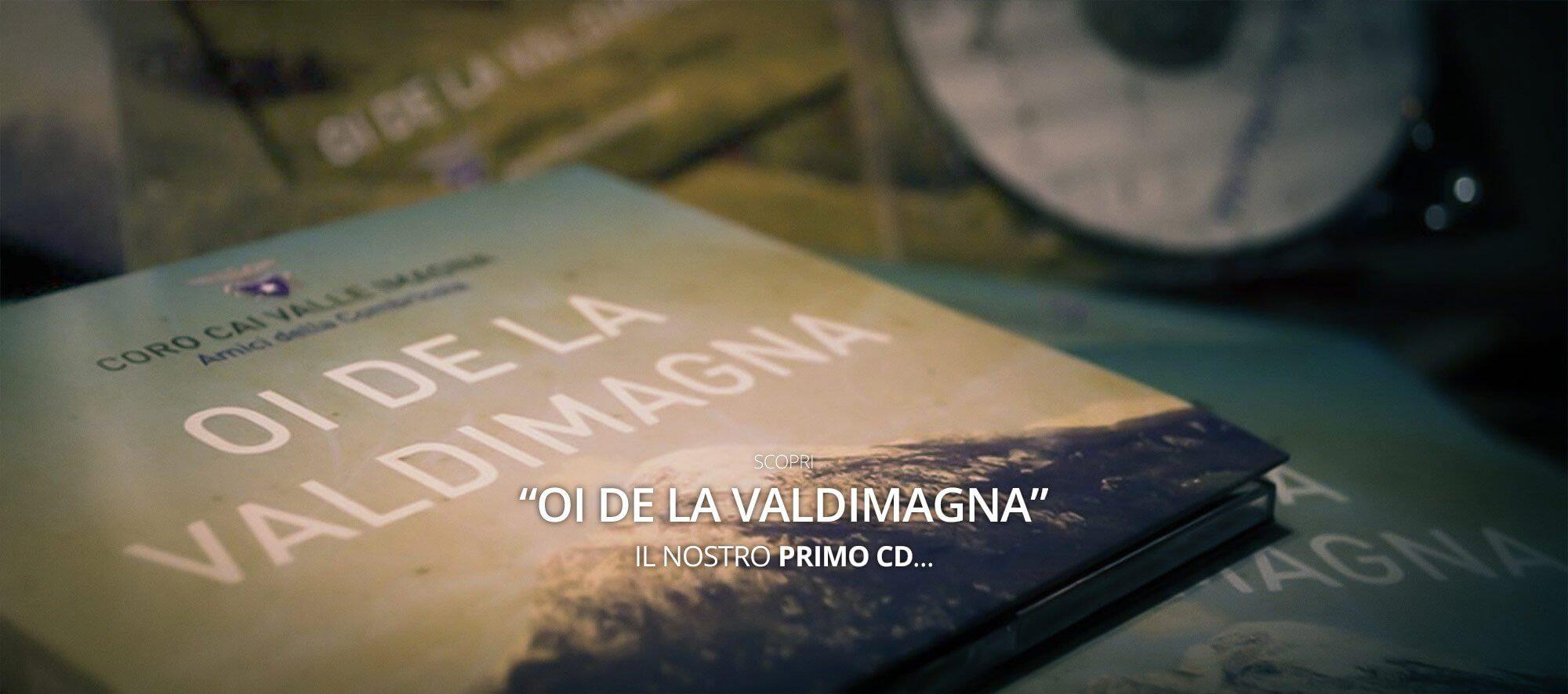 Scopri Oi de la Valdimagna, il nostro primo cd...